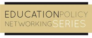 Education Policy Networking Series header image