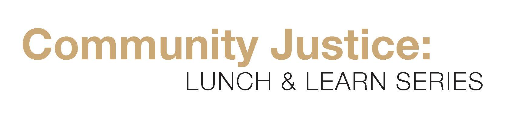 Community Justice: Lunch & Learn Series logo
